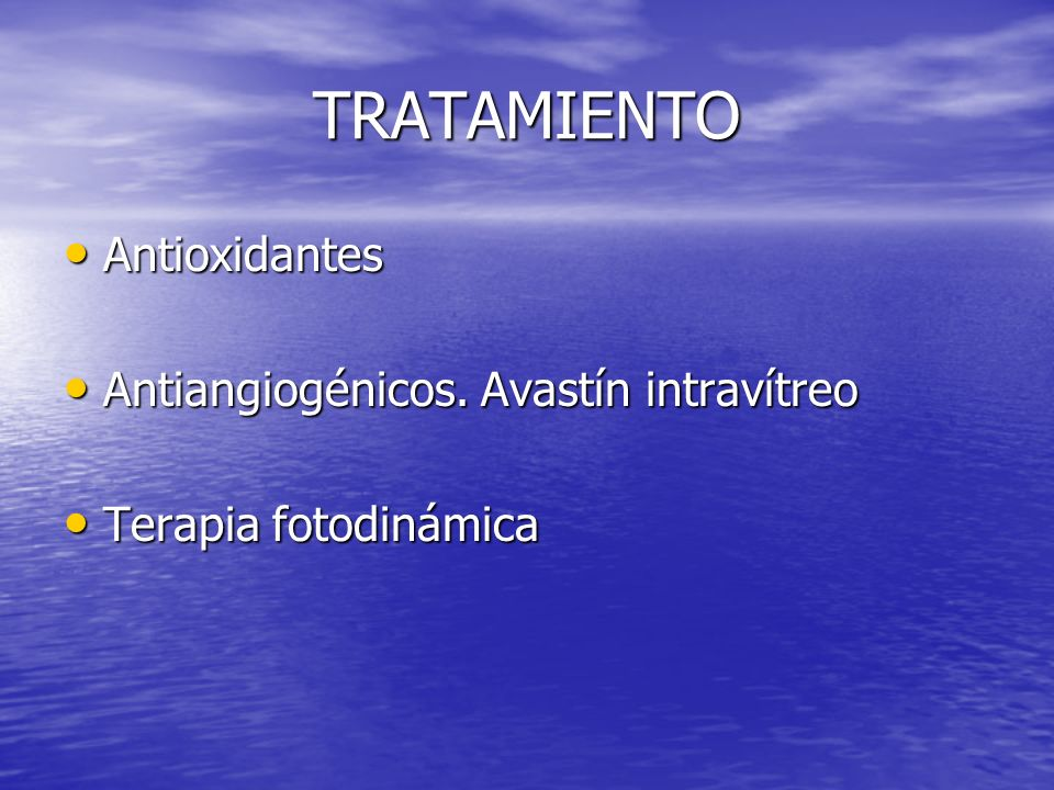 TRATAMIENTO Antioxidantes Antiangiogénicos. Avastín intravítreo
