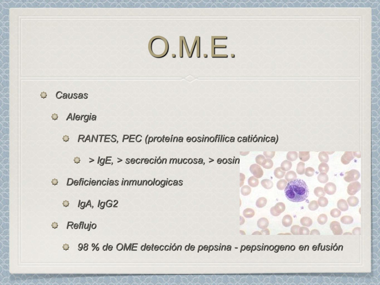 O.M.E. Causas Alergia RANTES, PEC (proteína eosinofílica catiónica)