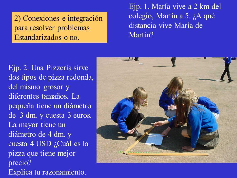 Ejp. 1. María vive a 2 km del colegio, Martín a 5