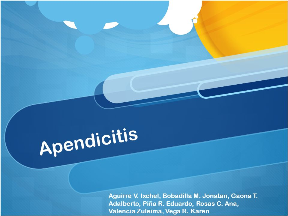 Apendicitis Aguirre V. Ixchel, Bobadilla M. Jonatan, Gaona T.