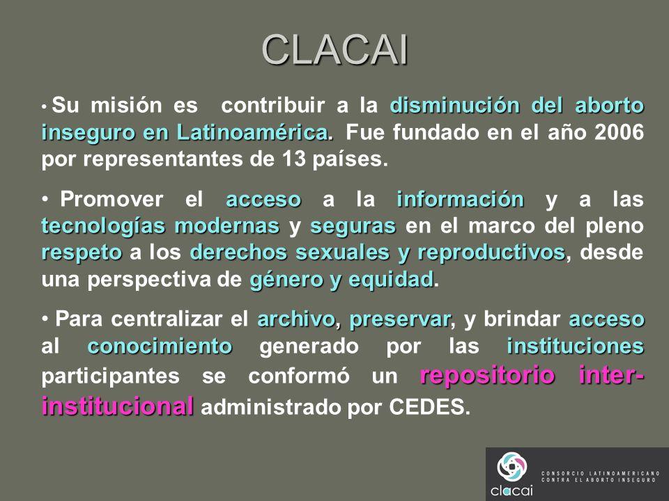 CLACAI Su misión es contribuir a la disminución del aborto inseguro en Latinoamérica. Fue fundado en el año 2006 por representantes de 13 países.