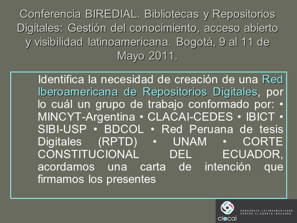 Conferencia BIREDIAL. Bibliotecas y Repositorios Digitales: Gestión del conocimiento, acceso abierto y visibilidad latinoamericana. Bogotá, 9 al 11 de Mayo 2011.