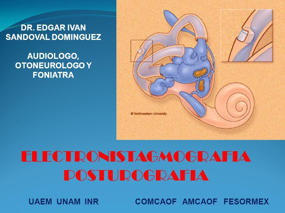 DR. EDGAR IVAN SANDOVAL DOMINGUEZ AUDIOLOGO, OTONEUROLOGO Y FONIATRA