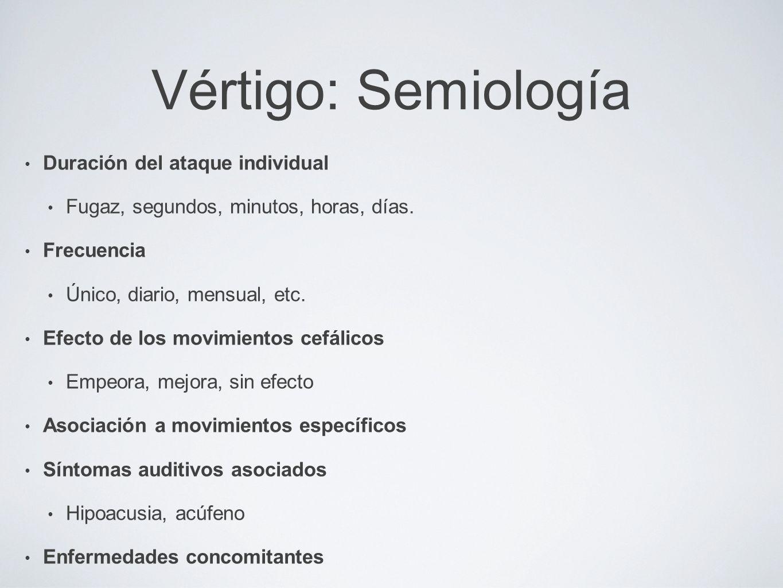 Vértigo: Semiología Duración del ataque individual