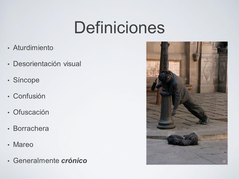 Definiciones Aturdimiento Desorientación visual Síncope Confusión
