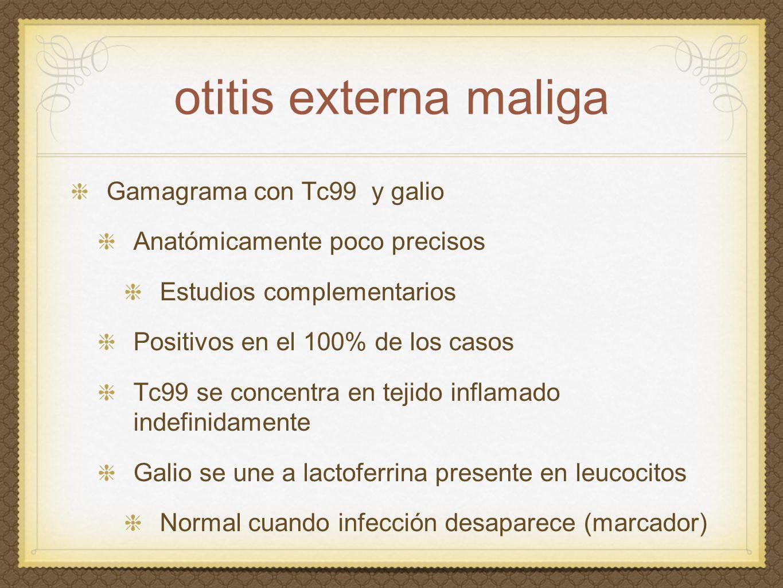 otitis externa maliga Gamagrama con Tc99 y galio