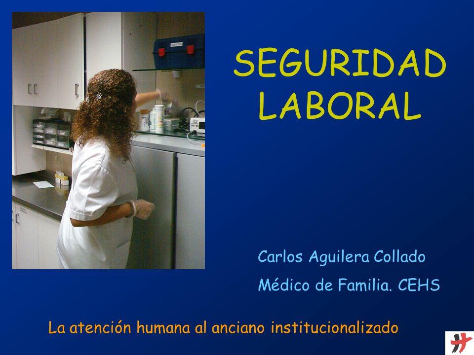 SEGURIDAD LABORAL Carlos Aguilera Collado Médico de Familia. CEHS