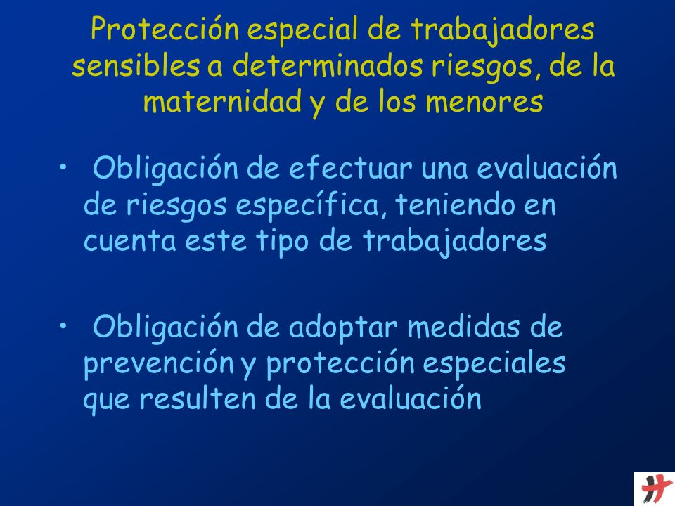 Protección especial de trabajadores sensibles a determinados riesgos, de la maternidad y de los menores