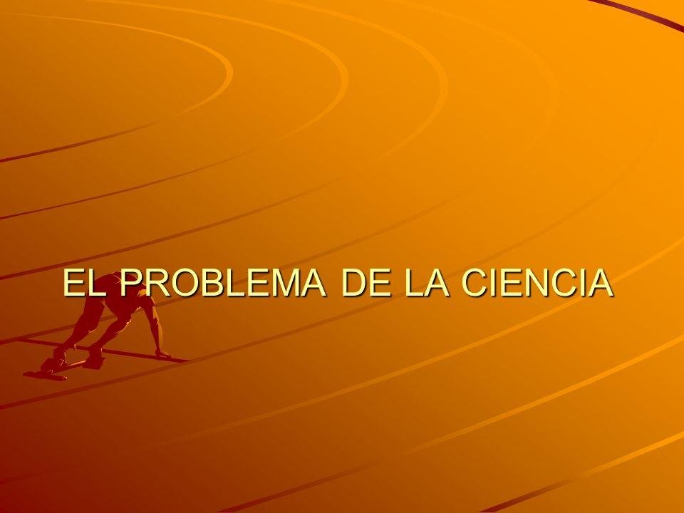 EL PROBLEMA DE LA CIENCIA