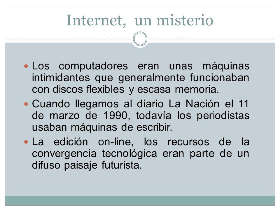 Internet, un misterio Los computadores eran unas máquinas intimidantes que generalmente funcionaban con discos flexibles y escasa memoria.
