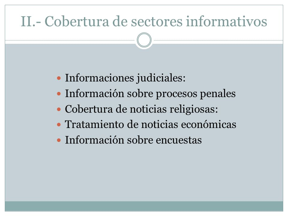 II.- Cobertura de sectores informativos