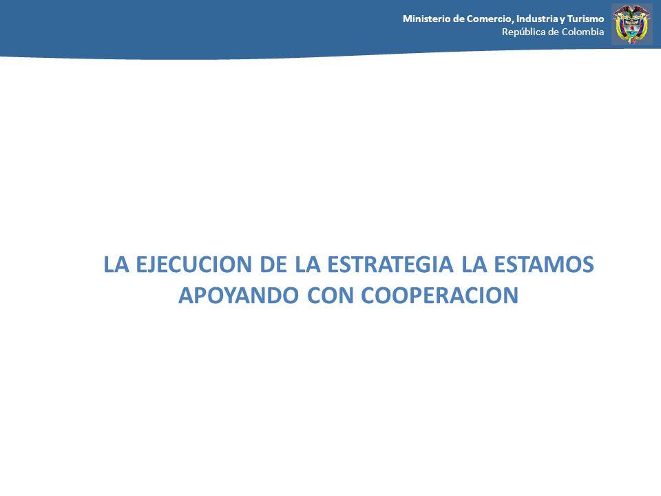LA EJECUCION DE LA ESTRATEGIA LA ESTAMOS APOYANDO CON COOPERACION