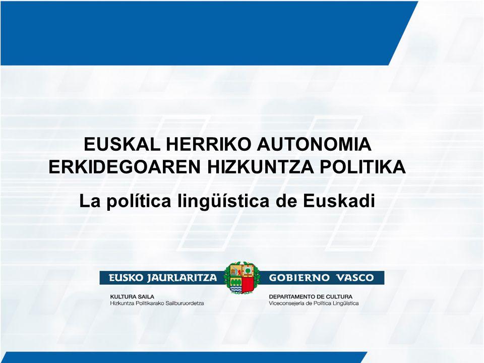 EUSKAL HERRIKO AUTONOMIA ERKIDEGOAREN HIZKUNTZA POLITIKA