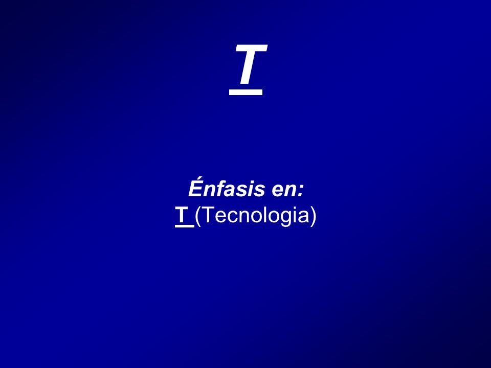 T Énfasis en: T (Tecnologia)