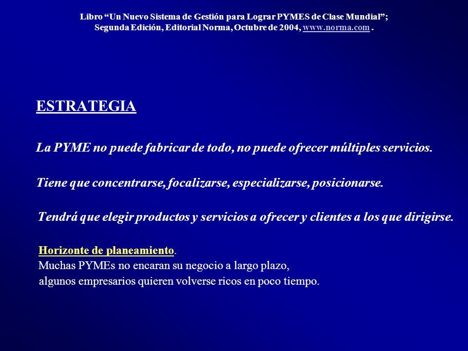 Libro Un Nuevo Sistema de Gestión para Lograr PYMES de Clase Mundial ; Segunda Edición, Editorial Norma, Octubre de 2004, www.norma.com .