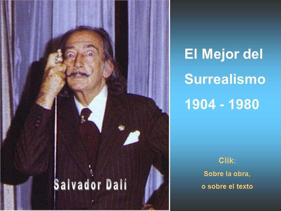 El Mejor del Surrealismo 1904 - 1980 Salvador Dalí Clik: