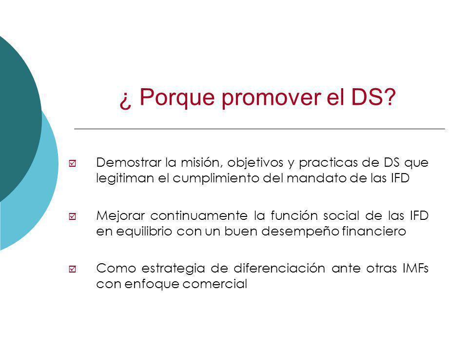 ¿ Porque promover el DS Demostrar la misión, objetivos y practicas de DS que legitiman el cumplimiento del mandato de las IFD.