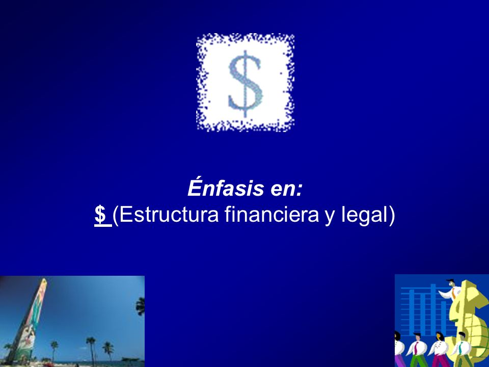 $ (Estructura financiera y legal)