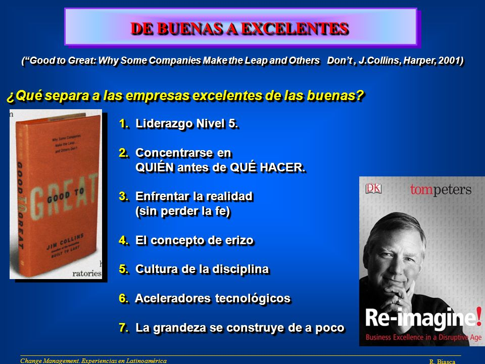 DE BUENAS A EXCELENTES ( Good to Great: Why Some Companies Make the Leap and Others Don't , J.Collins, Harper, 2001)
