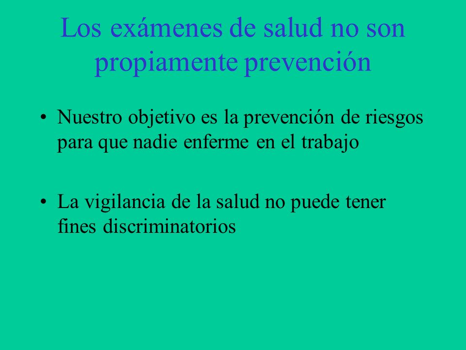 Los exámenes de salud no son propiamente prevención