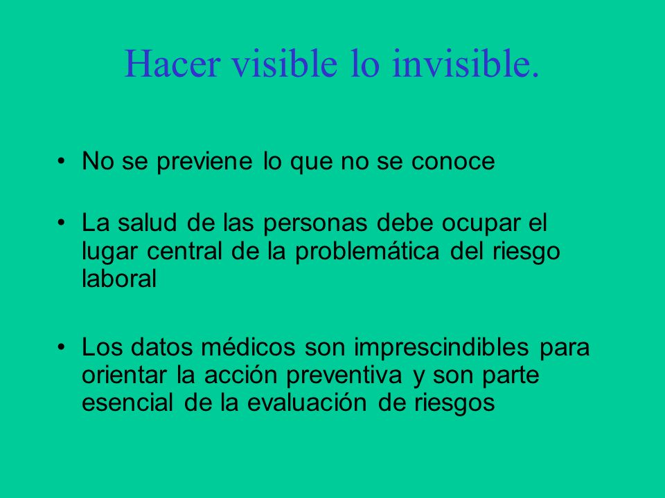 Hacer visible lo invisible.