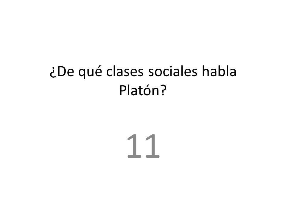 ¿De qué clases sociales habla Platón