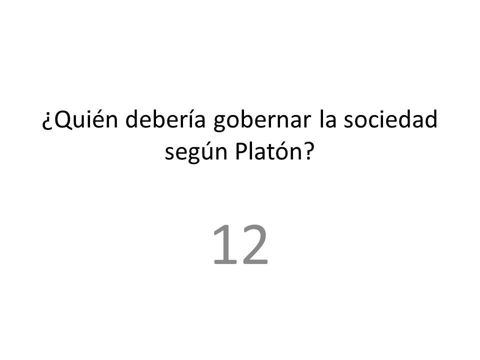 ¿Quién debería gobernar la sociedad según Platón
