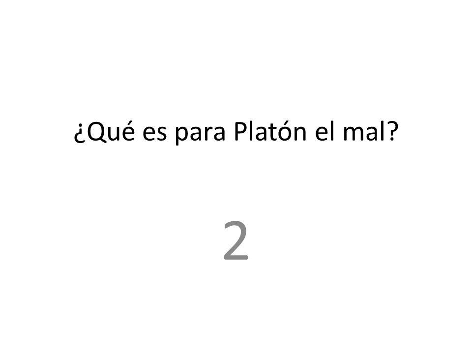 ¿Qué es para Platón el mal