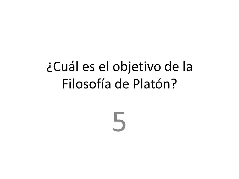 ¿Cuál es el objetivo de la Filosofía de Platón