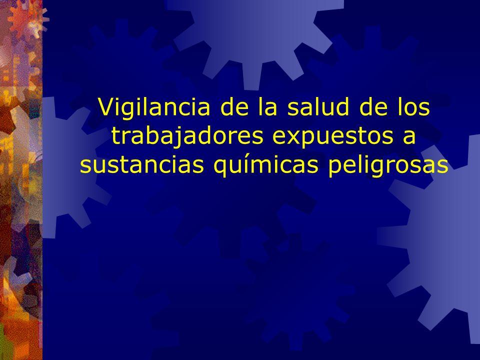Vigilancia de la salud de los trabajadores expuestos a sustancias químicas peligrosas