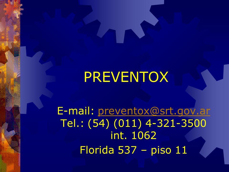 E-mail: preventox@srt.gov.ar Tel.: (54) (011) 4-321-3500 int. 1062