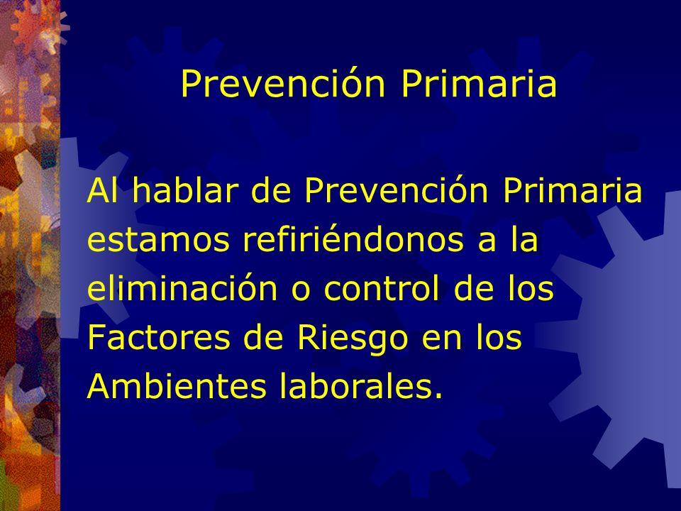 Prevención Primaria Al hablar de Prevención Primaria