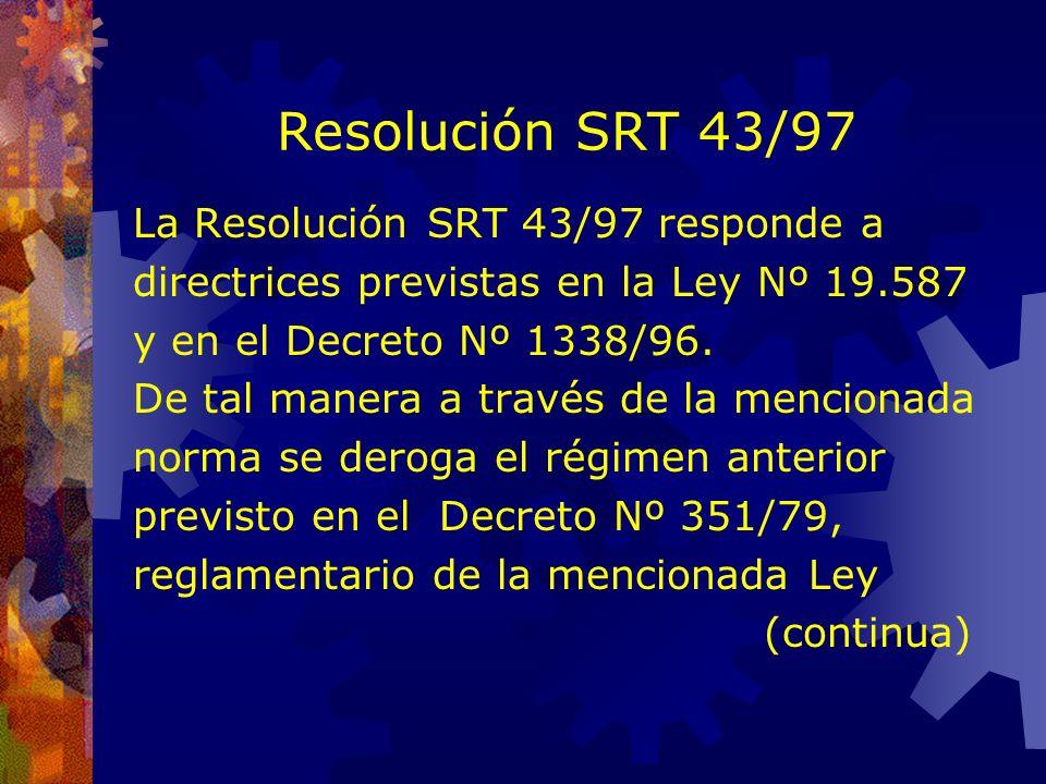 Resolución SRT 43/97 La Resolución SRT 43/97 responde a