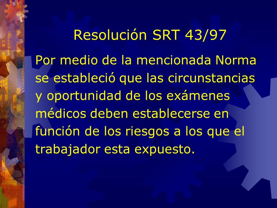 Resolución SRT 43/97 Por medio de la mencionada Norma