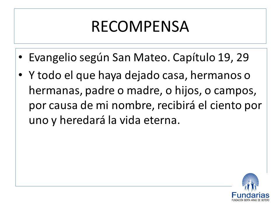 RECOMPENSA Evangelio según San Mateo. Capítulo 19, 29