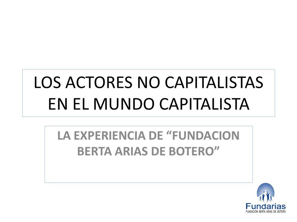 LOS ACTORES NO CAPITALISTAS EN EL MUNDO CAPITALISTA