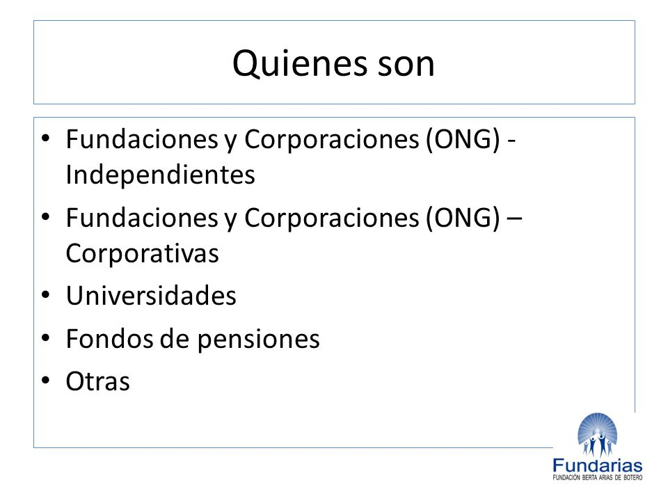 Quienes son Fundaciones y Corporaciones (ONG) - Independientes