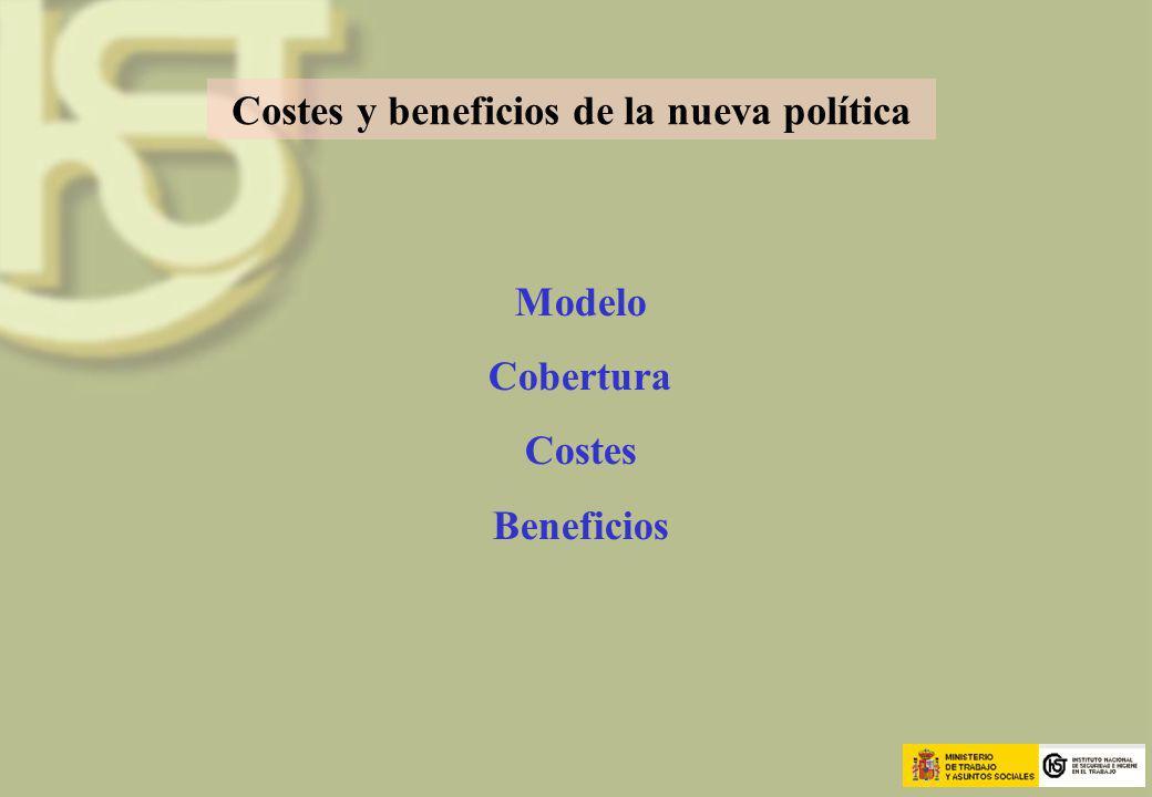 Costes y beneficios de la nueva política
