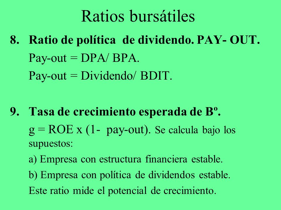 Ratios bursátiles Ratio de política de dividendo. PAY- OUT.