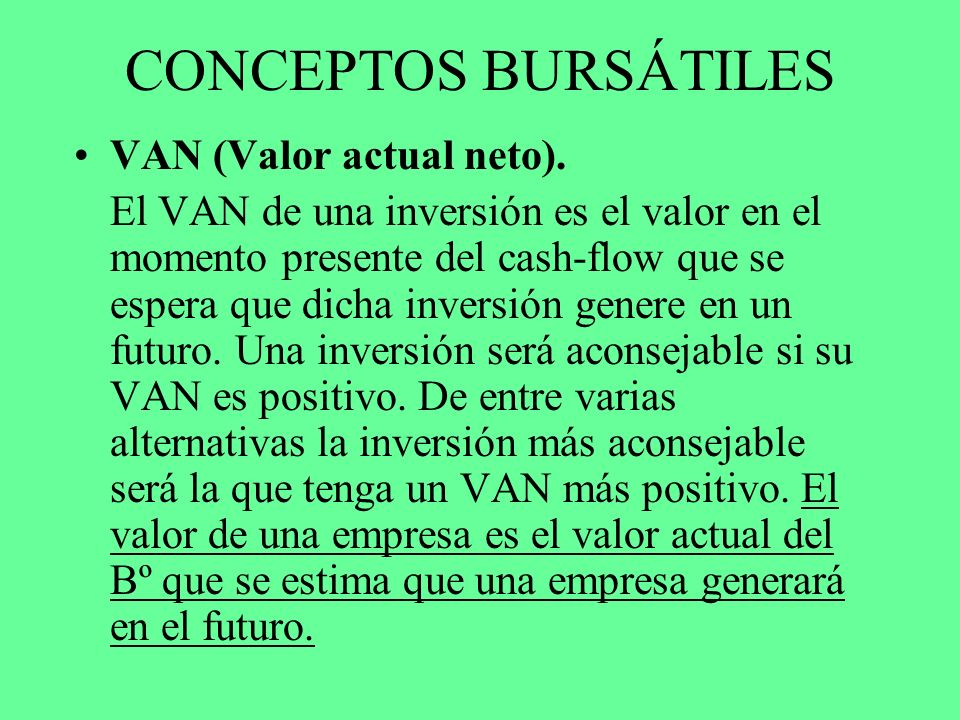 CONCEPTOS BURSÁTILES VAN (Valor actual neto).