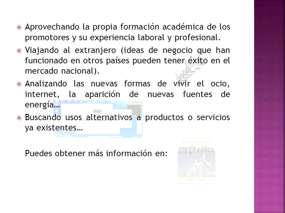 Aprovechando la propia formación académica de los promotores y su experiencia laboral y profesional.