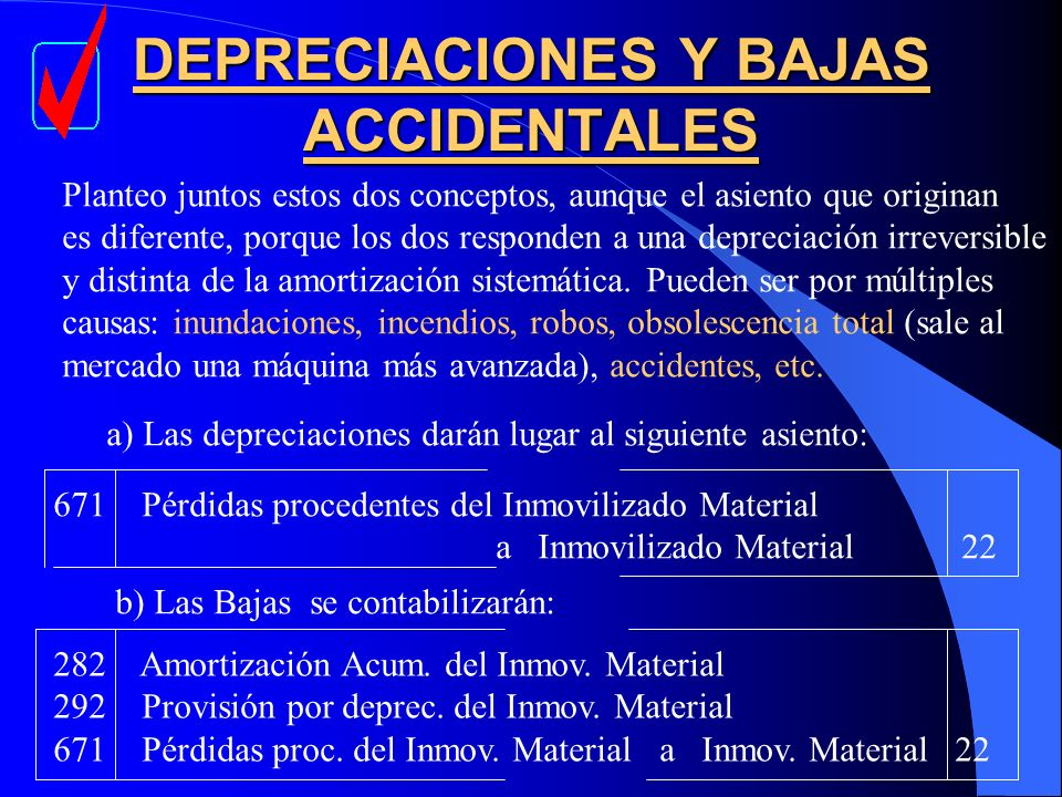 DEPRECIACIONES Y BAJAS ACCIDENTALES