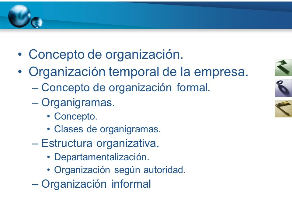 Concepto de organización. Organización temporal de la empresa.