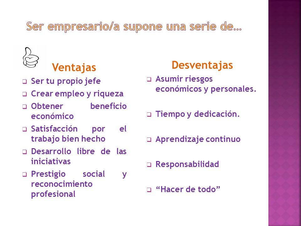 Ser empresario/a supone una serie de…