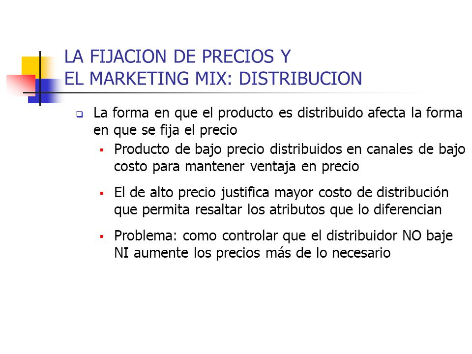 LA FIJACION DE PRECIOS Y EL MARKETING MIX: DISTRIBUCION