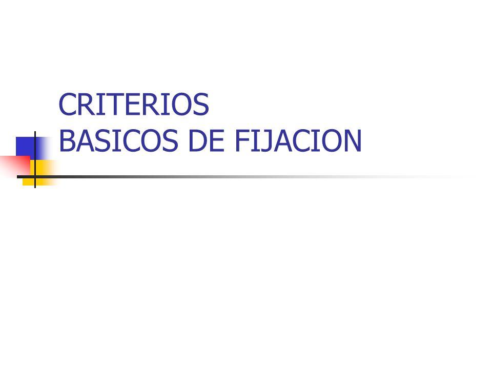 CRITERIOS BASICOS DE FIJACION