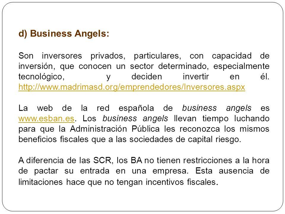 d) Business Angels: