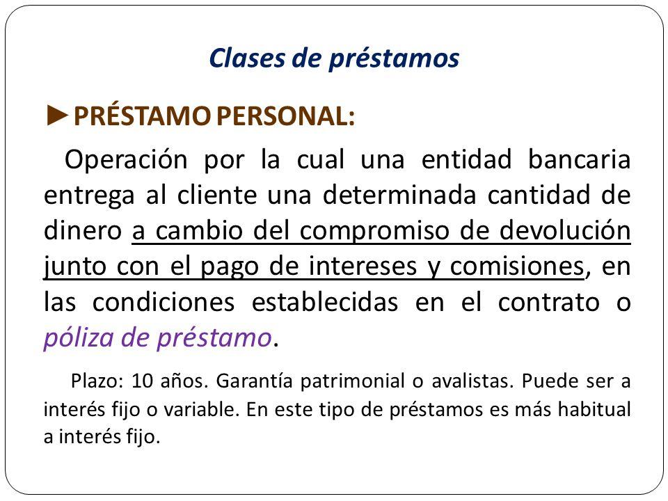 Clases de préstamos ►PRÉSTAMO PERSONAL: