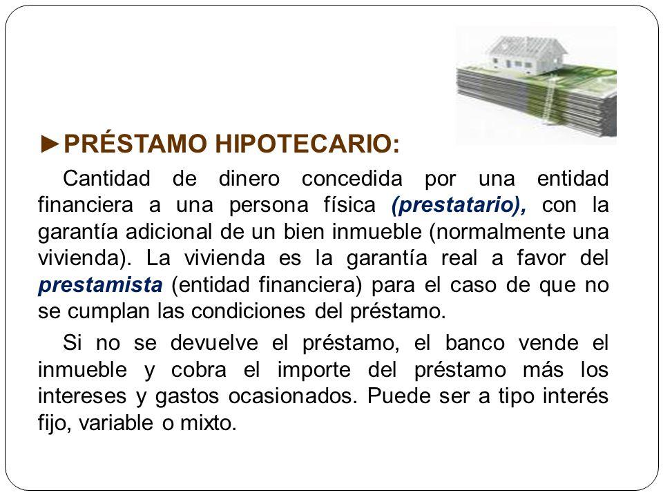 ►PRÉSTAMO HIPOTECARIO: