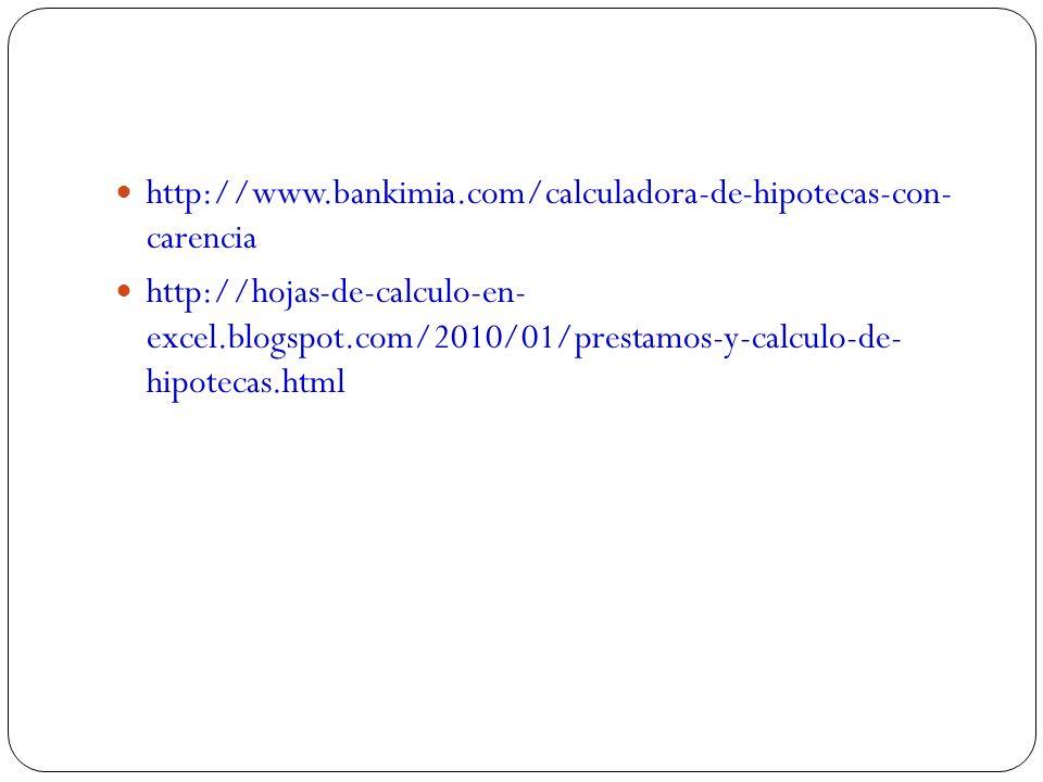 http://www.bankimia.com/calculadora-de-hipotecas-con- carencia